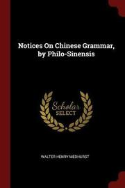 Notices on Chinese Grammar, by Philo-Sinensis by Walter Henry Medhurst image