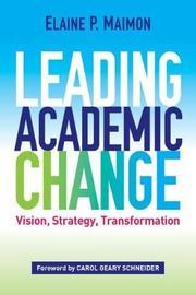 Leading Academic Change by Elaine P Maimon