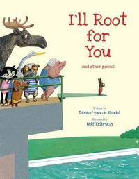 I'Ll Root for You by Edward Van De Vendel