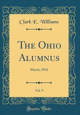 The Ohio Alumnus, Vol. 9 by Clark E Williams image