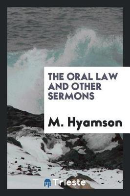 The Oral Law and Other Sermons by M Hyamson