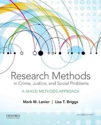 Research Methods in Crime, Justice, and Social Problems by Mark M. Lanier image
