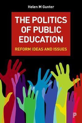 The politics of public education by Helen M. Gunter