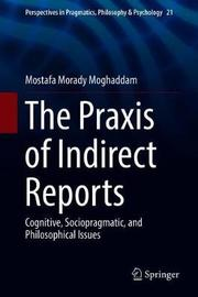 The Praxis of Indirect Reports by Mostafa Morady Moghaddam