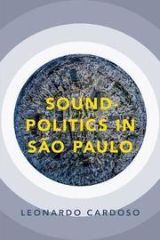 Sound-Politics in Sao Paulo by Leonardo Cardoso