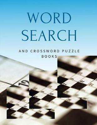 Word Search And Crossword Puzzle Books by Erin S Gore