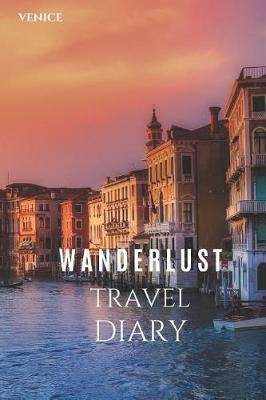 Venice Wanderlust Travel Diary by Wanderlust Press