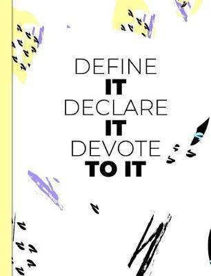 Define It Declare It Devote to It by Spunky Notebooks