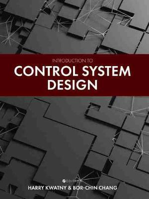 Introduction to Control System Design by Harry Kwatny