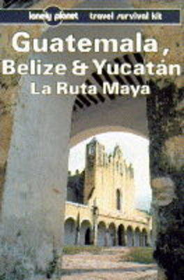 Guatemala, Belize and Yucatan: La Ruta Maya by Tom Brosnahan image