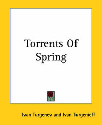 Torrents Of Spring by Ivan Turgenev