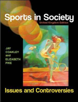 Sports in Society: Issues and Controversies by Jay J. Coakley image