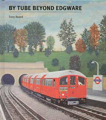 By Tube Beyond Edgware by Tony Beard