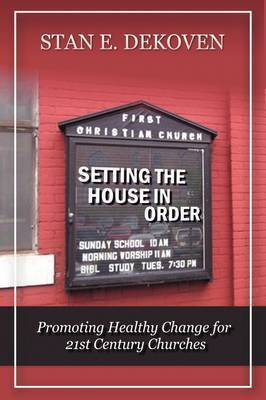 Setting the House in Order by Stan DeKoven