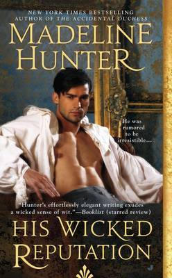His Wicked Reputation: Wicked Book 1 by Madeline Hunter