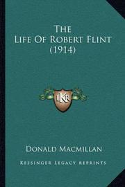 The Life of Robert Flint (1914) by Donald MacMillan