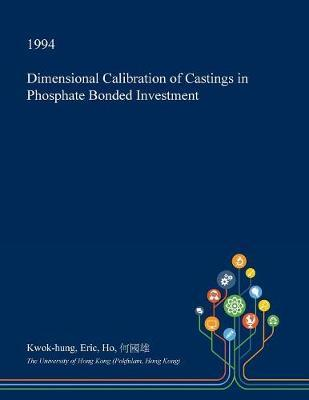 Dimensional Calibration of Castings in Phosphate Bonded Investment by Kwok-Hung Eric Ho image