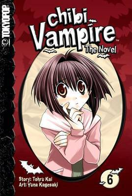 Chibi Vampire: The Novel: Volume 6 by Yuna Kagesaki