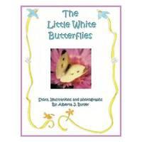 The Little White Butterflies by Alberta J. Butler