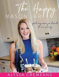 The Happy Mason Jar by Alyssa Cremeans