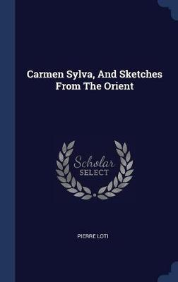 Carmen Sylva, and Sketches from the Orient by Pierre Loti