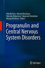 Progranulin and Central Nervous System Disorders