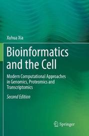 Bioinformatics and the Cell by Xuhua Xia