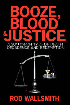 Booze, Blood and Justice by Rod Wallsmith image
