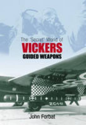 The 'Secret' World of Vickers Guided Weapons by John Forbat image