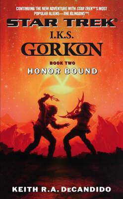 I.K.S. Gorkon: Bk. 2: Honor Bound by Keith R.A. DeCandido