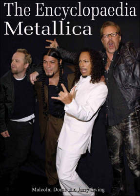The Encyclopaedia Metallica by Malcolm Dome