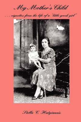 My Mother's Child by Stella C. Hatgiannis