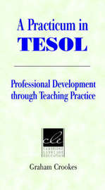 A Practicum in TESOL: Professional Development Through Teaching Practice by Graham V. Crookes image