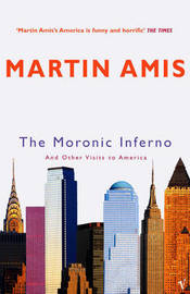 The Moronic Inferno by Martin Amis