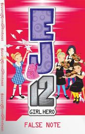 EJ12 Girl Hero: #19 False Note by Susannah McFarlane