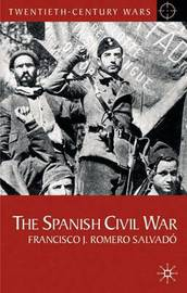 The Spanish Civil War by Francisco J.Romero Salvado image