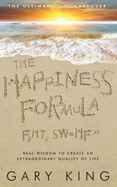 The Happiness Formula by Gary King