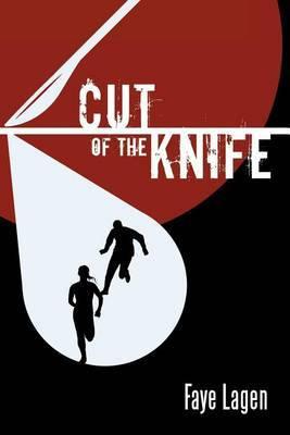 Cut of the Knife by Faye Lagen