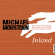 Inland (2 CD Set) by Michael Houston