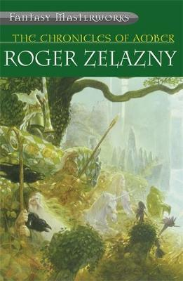 "The Chronicles of Amber: ""Nine Princes in Amber"", ""The Guns of Avalon"", ""Sign of the Unicorn"", ""The Hand of Oberon"", ""The Courts of Chaos"" (Fantasy Masterworks #6) by Roger Zelazny"