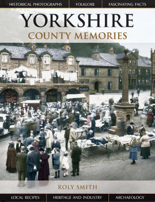 Yorkshire County Memories by Roly Smith