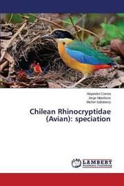 Chilean Rhinocryptidae (Avian) by Correa Alejandro