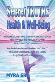 Secret Truths - Health and Well-Being by Myra Sri