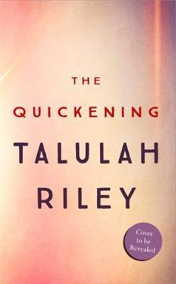 The Quickening by Talulah Riley