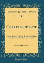 Correspondence by Frederick II King of Prussia image