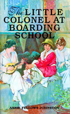 Little Colonel at Boarding School, The by Johnston image