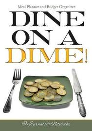 Dine on a Dime! Meal Planner and Budget Organizer by @ Journals and Notebooks