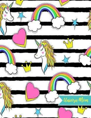Unicorn Mom by Lillianna Orr