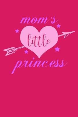 Mom's little princess by Kaiasworld Journal Princess Notebook