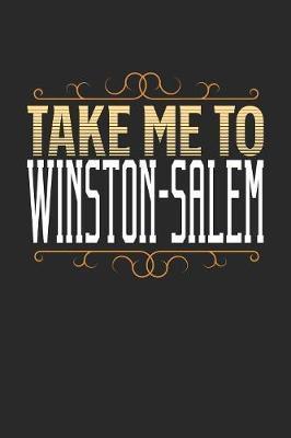 Take Me To Winston-Salem by Maximus Designs